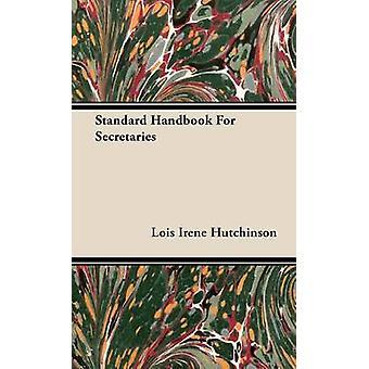 Standard Handbook for Secretaries by Hutchinson & Lois Irene