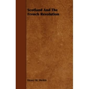 Scotland and the French Revolution by Meikle & Henry W.