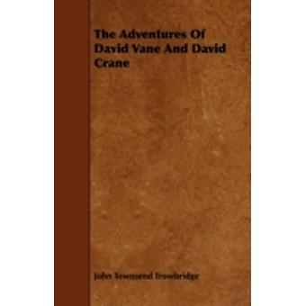 The Adventures of David Vane and David Crane by Trowbridge & John Townsend
