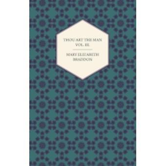 Thou Art the Man Vol. III. by Braddon & Mary Elizabeth