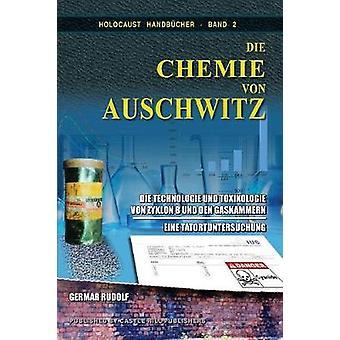 Die Chemie von Auschwitz Die Technologie und Toxikologie von Zyklon B und den Gaskammern  Eine Tatortuntersuchung by Rudolf & Germar