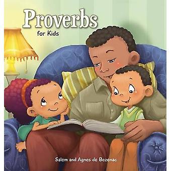 Proverbs Biblical Wisdom for Children by de Bezenac & Agnes