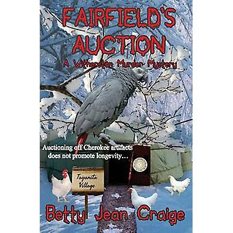 Fairfields Auction A Witherston Murder Mystery by Craige & Betty Jean