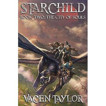 The City of Souls by Taylor & Vacen
