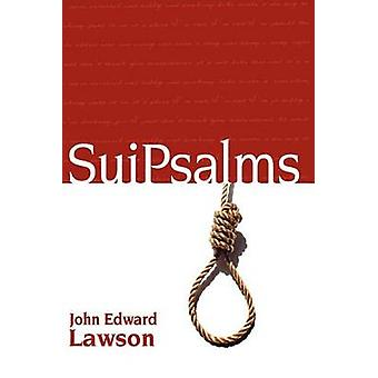 Suipsalms Collected Poetry by Lawson & John Edward