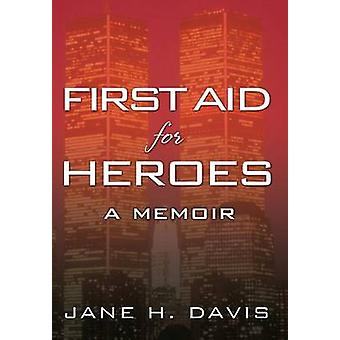 First Aid for Heroes by Davis & Jane H.