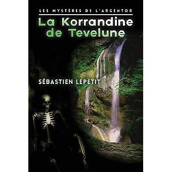 La Korrandine de Tevelune by Lepetit & Sebastien