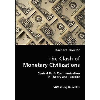 The Clash of Monetary Civilizations by Drexler & Barbara