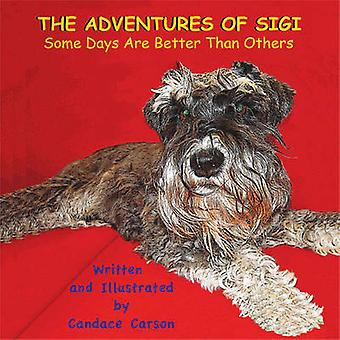 The Adventures of SigiSome Days Are Better Than Others by Carson & Candace