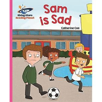 Reading Planet  Sam is Sad  Pink A Galaxy by Catherine Coe