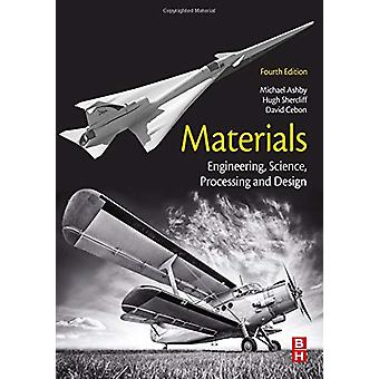 Materials - Engineering - Science - Processing and Design by Michael F