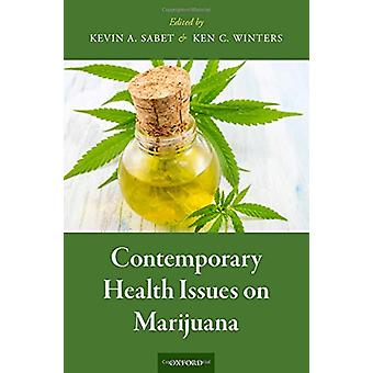 Contemporary Health Issues on Marijuana by Ken C. Winters - 978019026