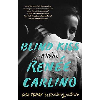 Blind Kiss - A Novel by Renee Carlino - 9781501189623 Book