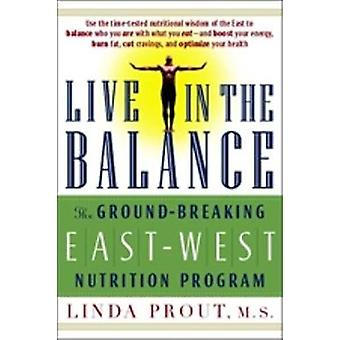 Live in the Balance - The Ground-Breaking East-West Nutrition Program
