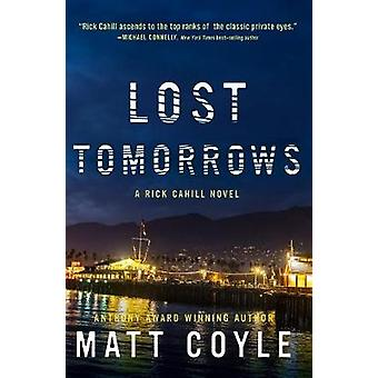 Lost Tomorrows by Matt Coyle - 9781608093632 Book