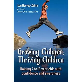 Growing Children - Thriving Children - Raising 7 to 12 Year Olds With