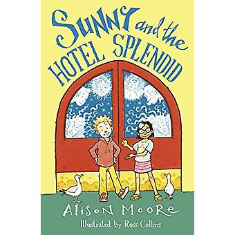 Sunny and the Hotel Splendid by Alison Moore - 9781784632021 Book