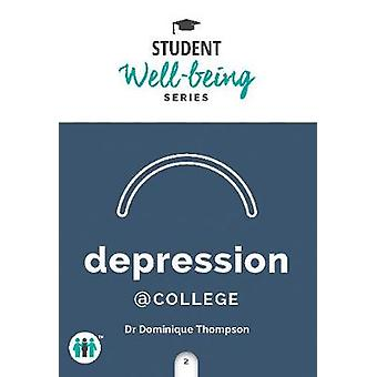 Depression at College - A Pocket Guide by Dominique Thompson - 9781789