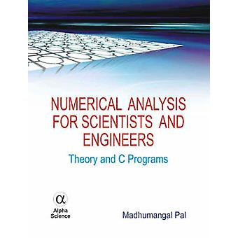 Numerical Analysis for Scientists and Engineers - Theory and C Program