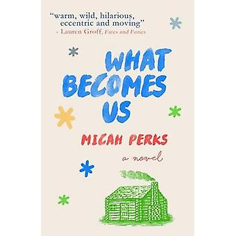 What Becomes Us by Micah Perks - 9781937402983 Book