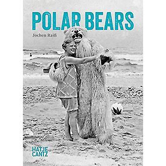 Polar Bears by Jochen Raiss - 9783775745994 Book