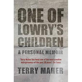 One of Lowry's Children - A Personal Memoir by Terry Maher - 978070437