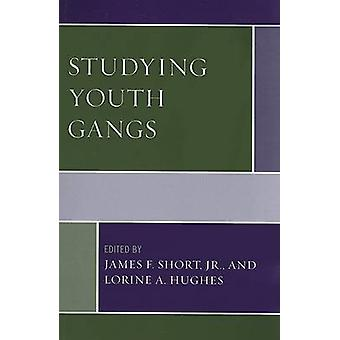 Studying Youth Gangs by James F. Short - Jr. - 9780759109391 Book