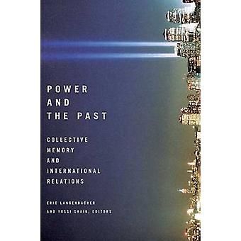 Power and the Past - Collective Memory and International Relations by