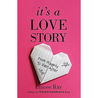 It's a Love Story - Från lyckligt till ever after av Lincee Ray - 9780800
