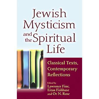 Jewish Mysticism and the Spiritual Life - Classical Texts - Contempora