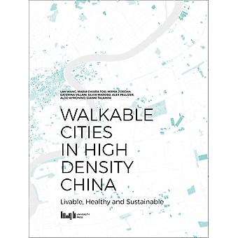 Walkable Cities in High Density China  Livable Healthy and Sustainable by Lan Wang