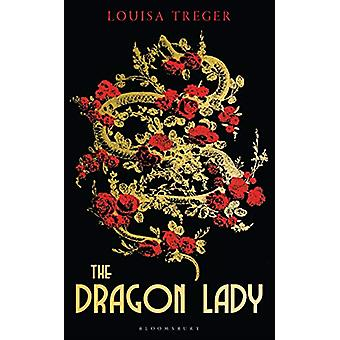 The Dragon Lady by Louisa Treger - 9781448217267 Book