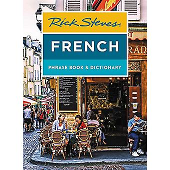 Rick Steves French Phrase Book & Dictionary (Eighth Edition) by R