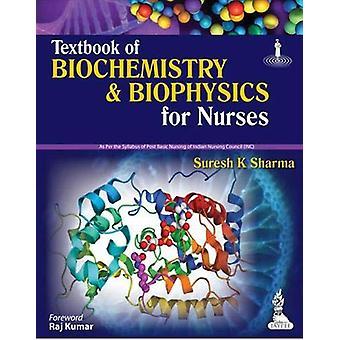 Textbook of Biochemistry & Biophysics for Nurses by Suresh K. Sha