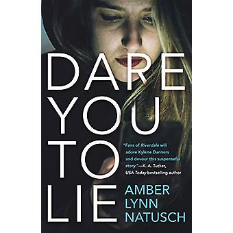 Dare You to Lie by Amber Lynn Natusch - 9780765397683 Book