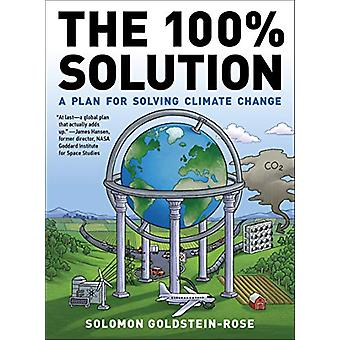 The 100% Solution - A Framework for Solving Climate Change by Solomon
