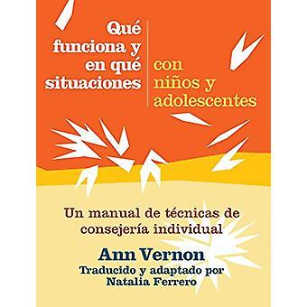 Que funciona y en que situaciones con ninos y adolescents - Un manual