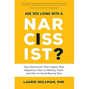 Are You Living with a Narcissist? - How Narcissistic Men Impact Your H