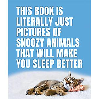 This Book Is Literally Just Pictures of Snoozy Animals That Will Make