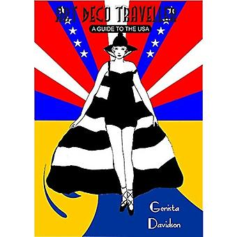Art Deco Traveller A Guide to the USA by Genista Davidson