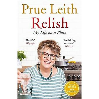 Relish - My Life on a Plate by Prue Leith - 9781787472099 Book