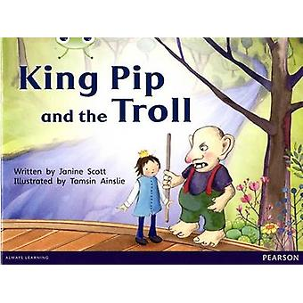 Bug Club Red C KS1 King Pip and the Troll 6pack by Janine Scott