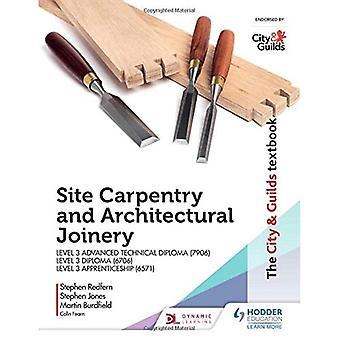 Il libro di testo City & Guilds: Carpenteria del sito e unione architettonica per l'apprendistato di livello 3 (6571), Diploma tecnico avanzato di livello 3 (7906) e Diploma di livello 3 (6706)