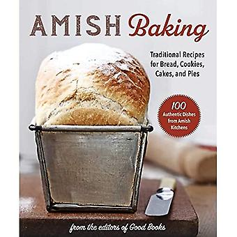 Amish Baking: Traditional Recipes for Bread, Cookies,� Cakes, and Pies