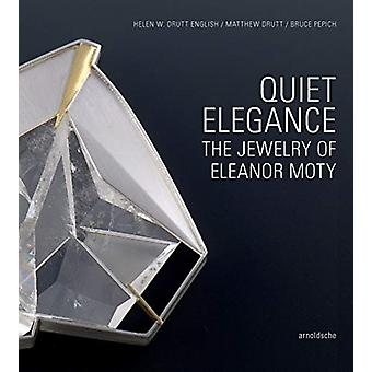 Quiet Elegance by Pepich & Bruce W.English & Helen W. DruttDrutt & Matthew