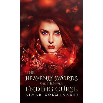 The Heavenly Swords and the NeverEnding Curse by Aimar Colmenares