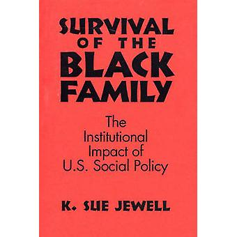 Survival of the Black Family - The Institutional Impact of American So
