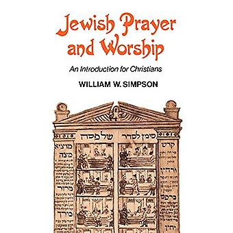 Jewish Prayer and Worship - An Introduction for Christians by William