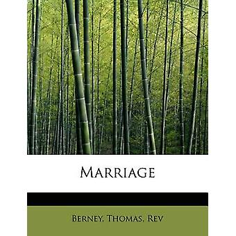 Marriage by Reverand Berney Thomas - 9781241304218 Book