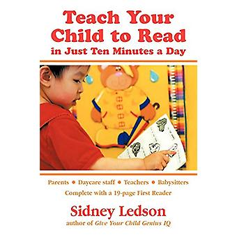 Teach Your Child to Read in Just Ten Minutes a Day by Sidney Ledson -